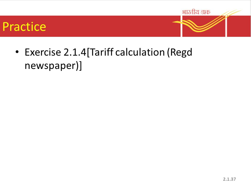 Practice Exercise 2.1.4[Tariff calculation (Regd newspaper)]